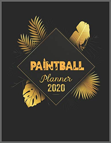 PAINTBALL Planner 2020: 2020 Calendar, Daily Weekly Planner with Monthly quick-view/over view with 2020 Planner