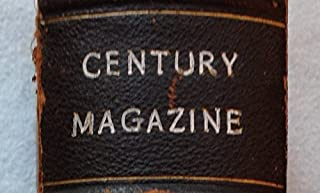 The Century Illustrated Monthly Magazine, Bound Volume, May to October 1898 (Volume 56, New series volume 34)