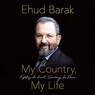 My Country, My Life     Fighting for Israel, Searching for Peace              Written by:                                                                                                                                 Ehud Barak                               Narrated by:                                                                                                                                 Ehud Barak,                                                                                        Jonathan Davis                      Length: 20 hrs and 38 mins     5 ratings     Overall 5.0