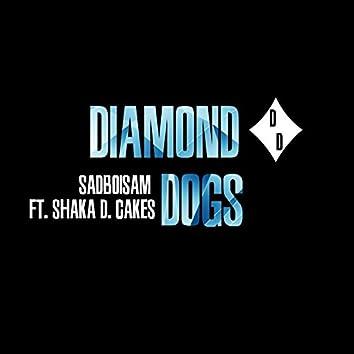 Diamond Dogs (feat. Shaka D. Cakes)