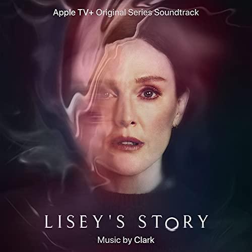 Lisey's Story (Apple TV+ Original Series Soundtrack)