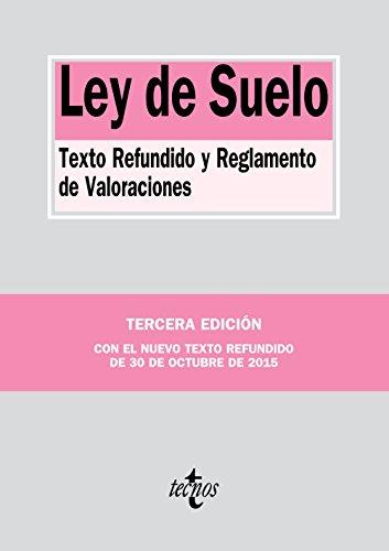 Ley de Suelo: Texto Refundido y Reglamento de Valoraciones (Derecho - Biblioteca de Textos Legales)