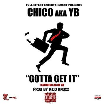 Gotta Get It (feat. AB of YH)