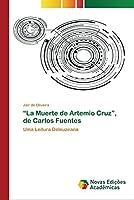 """""""La Muerte de Artemio Cruz"""", de Carlos Fuentes"""