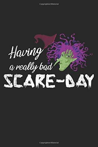 Having A Really Bad Scare-Day: A5 Notizbuch, 120 Seiten liniert, Halloween Party Gruselnacht Hexe Hexen Bad Hair Day Lustiger Spruch
