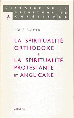 La spiritualité orthodoxe et la spiritualité protestante et anglicane