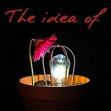 The Idea Of