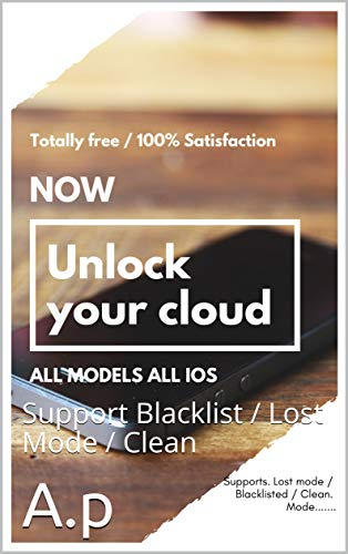How To Remove Icloud: Support Blacklist / Lost Mode / Clean (English Edition)