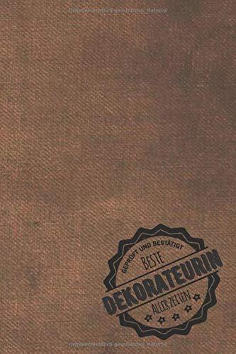 Geprüft und Bestätigt beste Dekorateurin aller Zeiten: Notizbuch inkl. To Do Liste | Das perfekte Geschenkbuch für Frauen, die dekorieren können | Geschenkidee | Geschenke | Geschenk