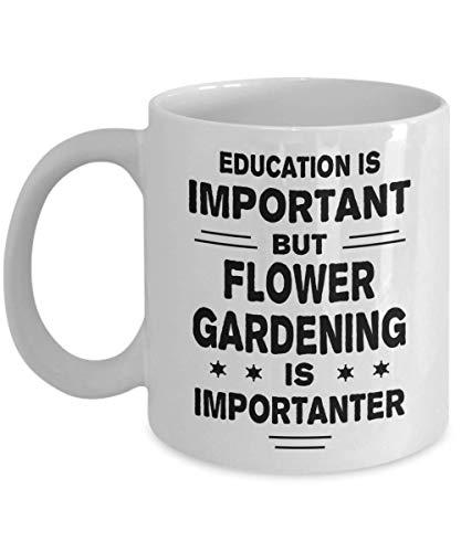 N\A Taza de jardinería de Flores - La educación es Importante Pero es más Importante - Taza de té y café de cerámica novedosa y Divertida Regalos geniales para Hombres o Mujeres con Caja de Regalo