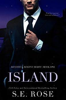 Island (Deceitful Destiny Series Book 1) by [S.E. Rose]