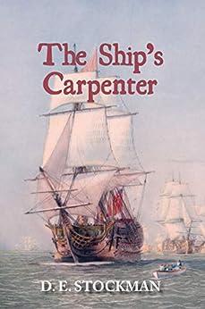The Ship's Carpenter (Tween Sea and Shore Book 1) by [D. E. Stockman]