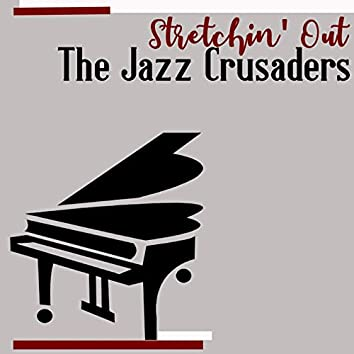 Stretchin' Out - The Jazz Crusaders