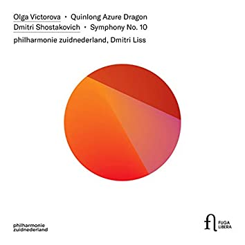 Victorova: Quinlong Azure Dragon – Shostakovich: Symphony No. 10