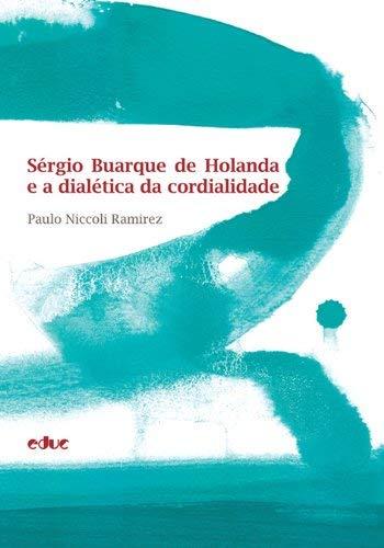 Sérgio Buarque de Holanda e a dialética da cordialidade