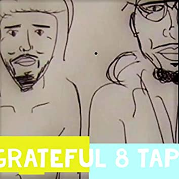 Grateful 8 Tape