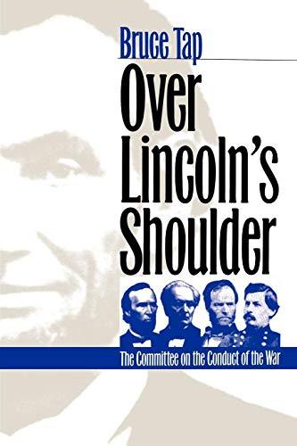 Tap, B: Over Lincoln's Shoulder (Modern War Studies)