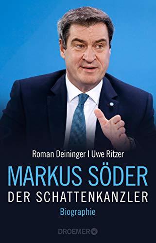 Markus Söder - Der Schattenkanzler: Biographie (German Edition)