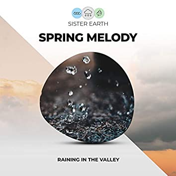 Spring Melody: Raining in the Valley