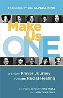 Make Us One: A 31-Day Prayer Journey Toward Racial Healing