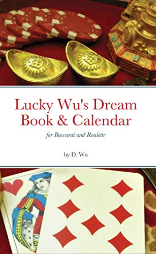 Lucky Wu's Dream Book & Calendar for Baccarat and Roulette (English Edition)