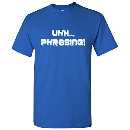 Uhh Phrasing - Funny Secret Agent Spy Sterling TV Quote T Shirt - Large - Royal