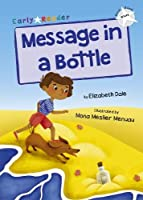 Message in a Bottle: (White Early Reader) (Maverick Early Readers White)