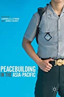 Peacebuilding in the Asia-Pacific