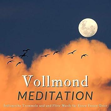 Vollmond Meditation: Indianische Trommeln und und Flöte Musik für Einen Freien Geist