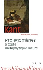 Prolégomènes à toute métaphysique future qui pourra se présenter comme science d'Emmanuel Kant