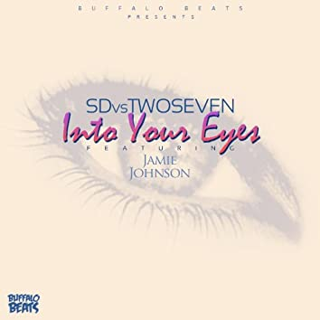 Into Your Eyes (SD vs. TwoSeven)
