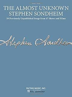 The Almost Unknown Stephen Sondheim: 39 Previously Unpublish