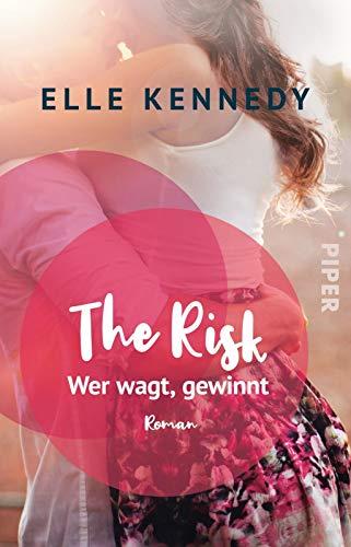 The Risk – Wer wagt, gewinnt: Roman (Briar U, Band 2)