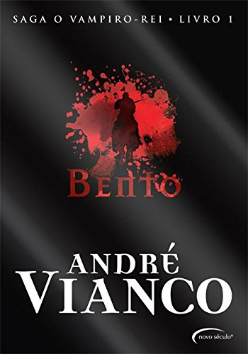 Bento -: Saga O Vampiro Rei. Volume 1