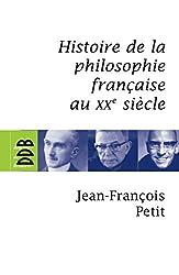 Histoire de la philosophie française au XXe siècle de Jean-François Petit