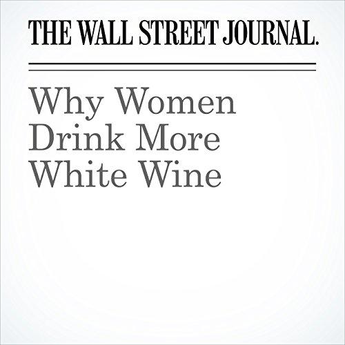 Why Women Drink More White Wine copertina