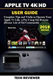 APPLE TV 4K | HD USER GUIDE: Complete Tips and Tricks to Operate Your Apple TV...