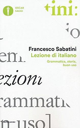 Lezione di italiano. Grammatica, storia, buon uso