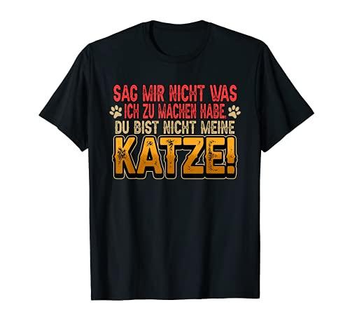 Katze Kätzchen Lustig Sag mir nicht was ich zu machen habe T-Shirt