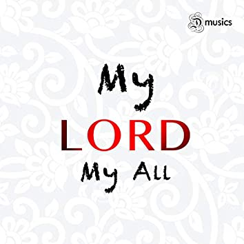 My Lord - My All