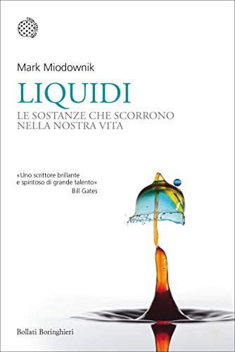 Liquidi: Le sostanze che scorrono nella nostra vita