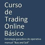 Curso de Trading Online Básico. Estrategia ganadora de operativa manual sobre Forex (Divisas), Índices y Materias Primas