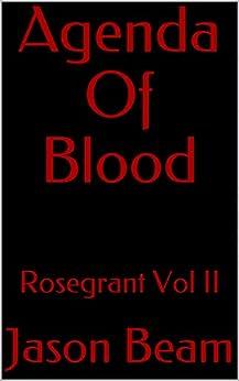 Agenda Of Blood: Rosegrant Vol II by [Jason Beam]
