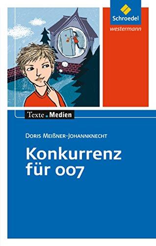 Texte.Medien / Kinder- und Jugendbücher ab Klasse 5: Texte.Medien: Doris Meißner-Johannknecht: Konkurrenz für 007: Textausgabe mit Materialien