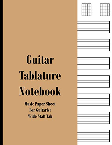 Guitar Tablature Notebook: Music Paper Sheet For Guitarist And Musicians - Wide Staff Tab   8.5 X 11 - 109 Pages