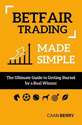 Betfair Trading Made Simple: The Ultimate Guide to Getting Started (English Edition)
