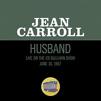 Husband (Live On The Ed Sullivan Show, June 16, 1957)