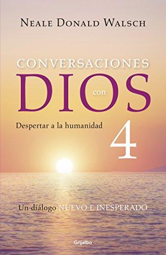 Conversaciones con Dios IV: Despertar a la humanidad