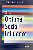 Optimal Social Influence (SpringerBriefs in Optimization)