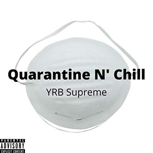 Quarantine N' Chill [Explicit]